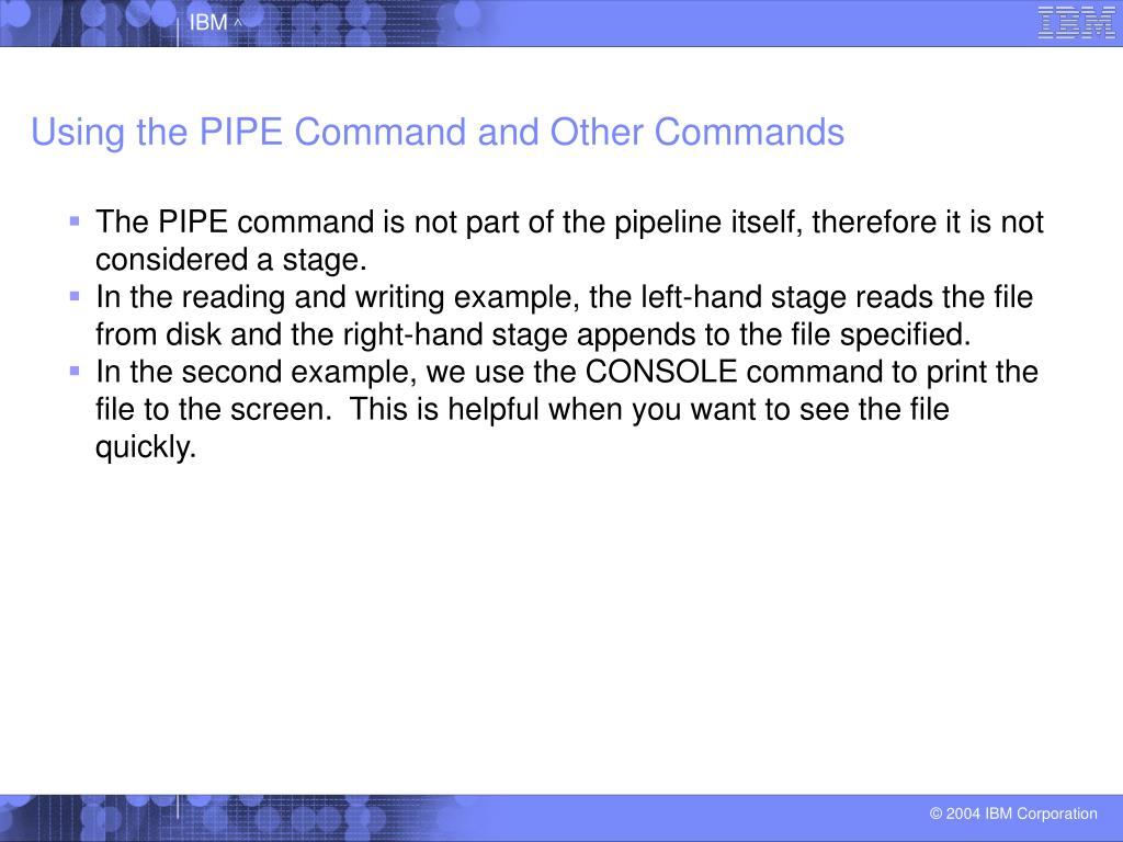 Using the PIPE Command and Other Commands