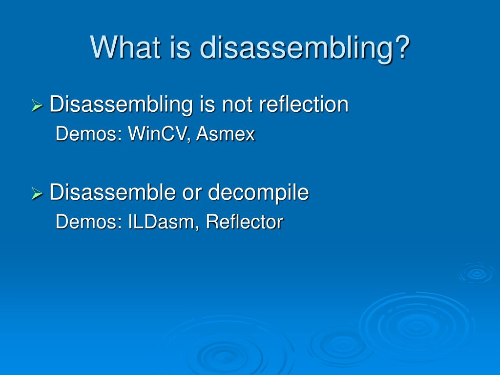 What is disassembling?