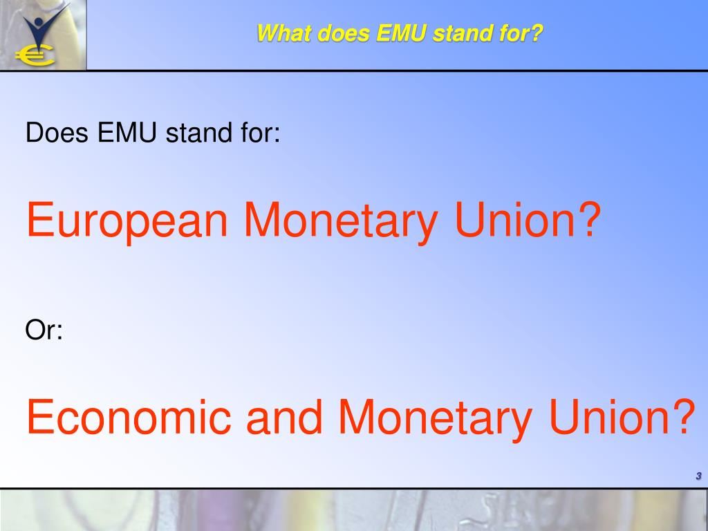 What does EMU stand for?