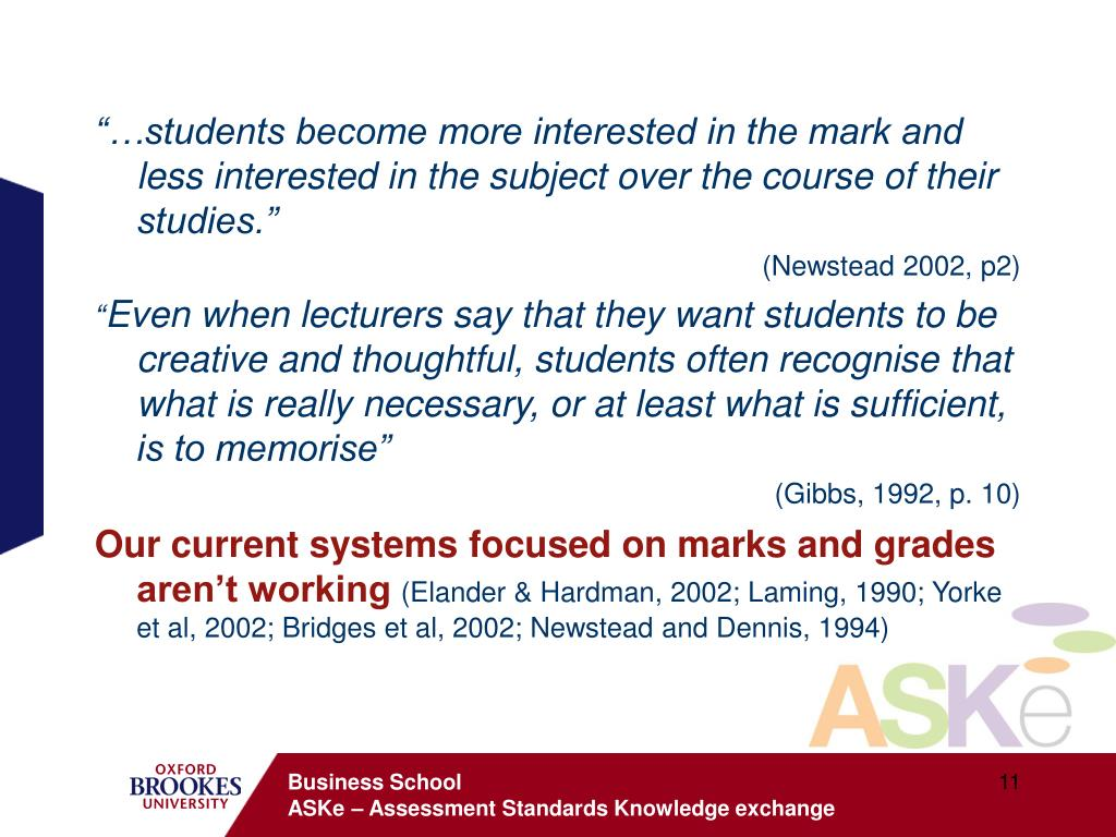 """""""…students become more interested in the mark and less interested in the subject over the course of their studies."""""""