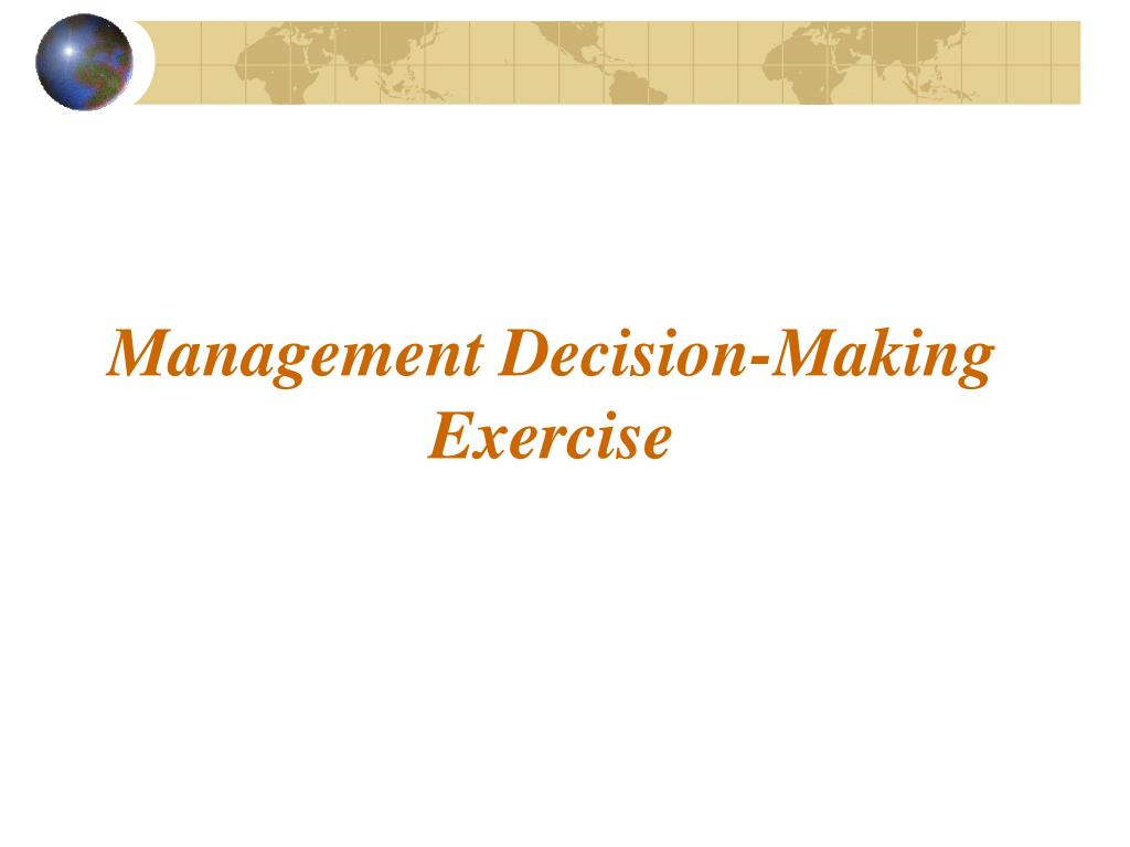Management Decision-Making Exercise