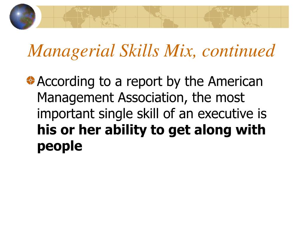 Managerial Skills Mix, continued