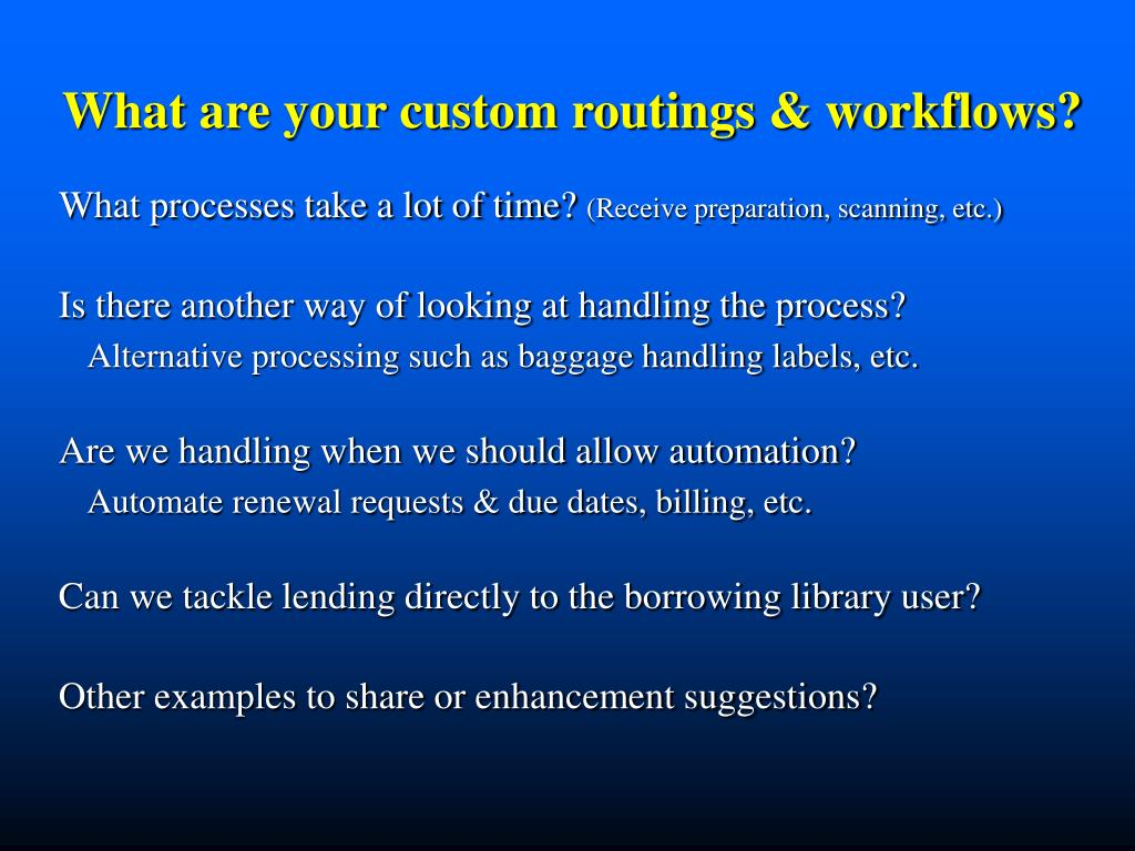 What are your custom routings & workflows?