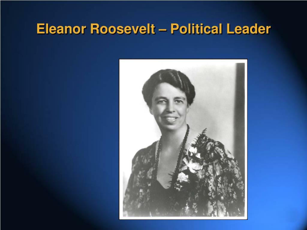 Eleanor Roosevelt – Political Leader