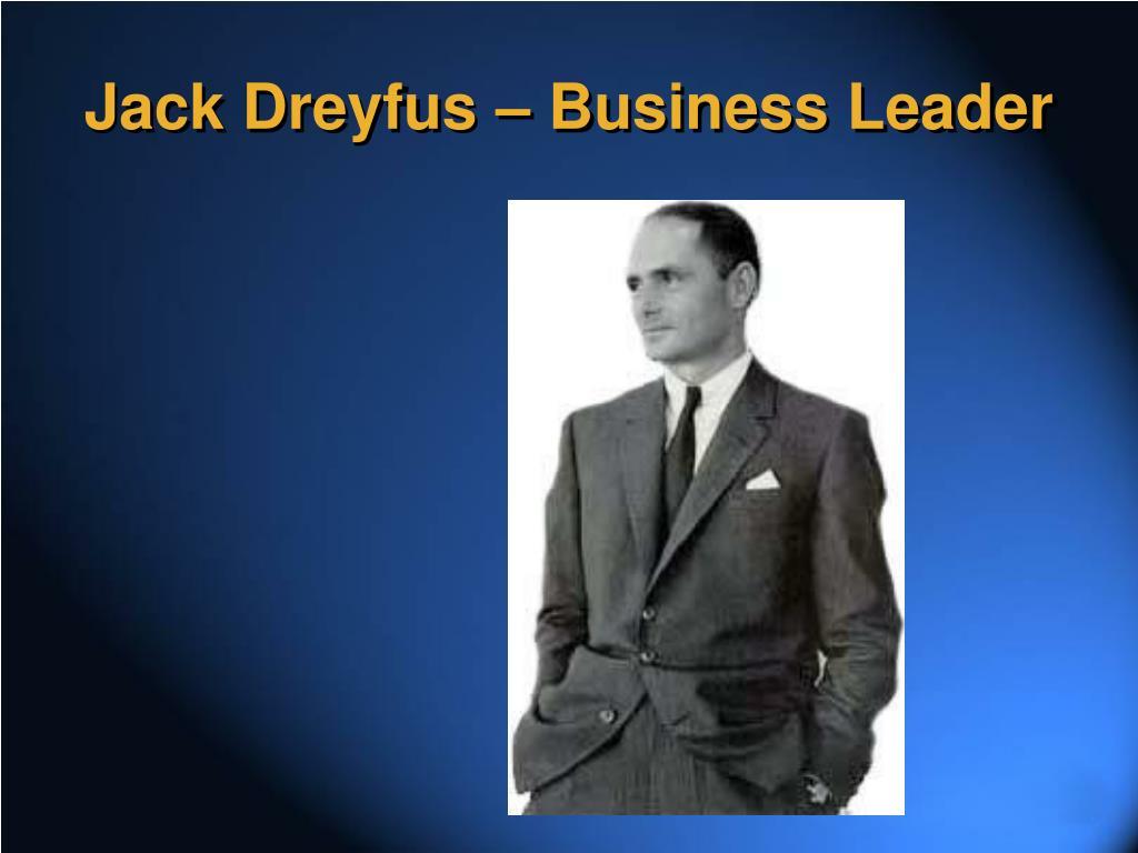 Jack Dreyfus – Business Leader