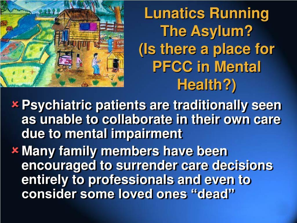 Lunatics Running The Asylum?