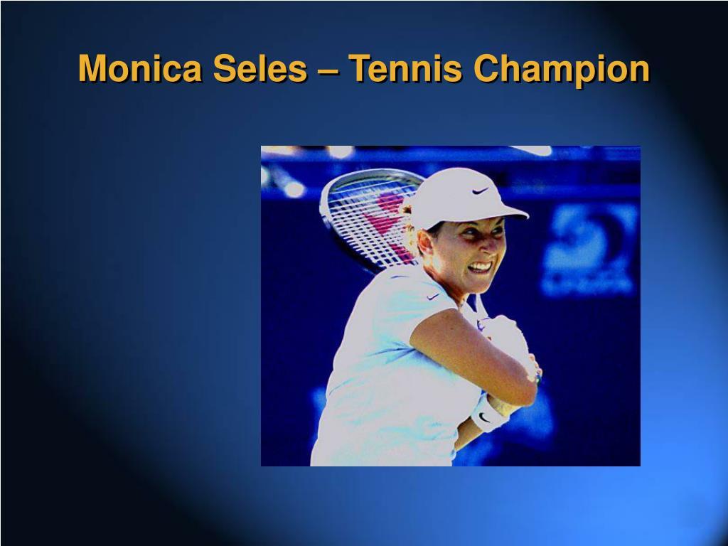 Monica Seles – Tennis Champion