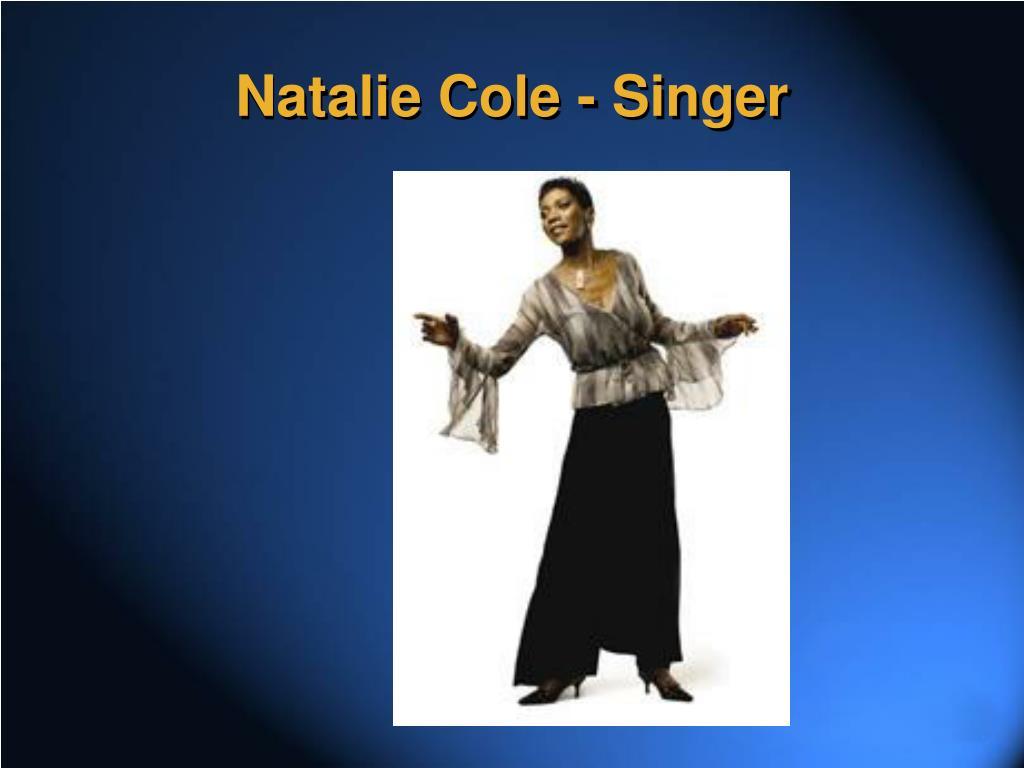 Natalie Cole - Singer