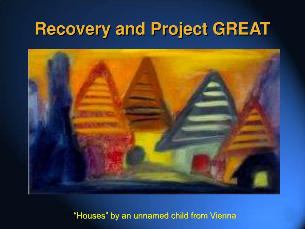 Recovery and Project GREAT
