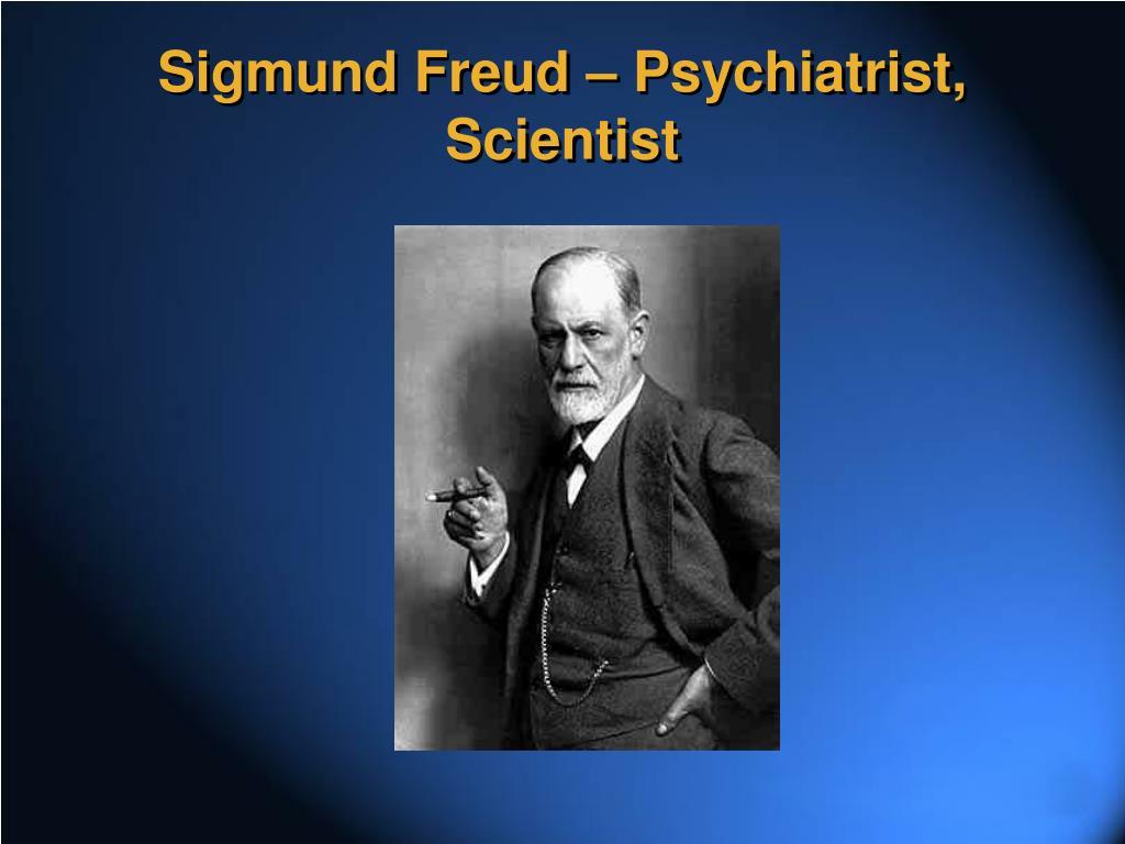 Sigmund Freud – Psychiatrist, Scientist