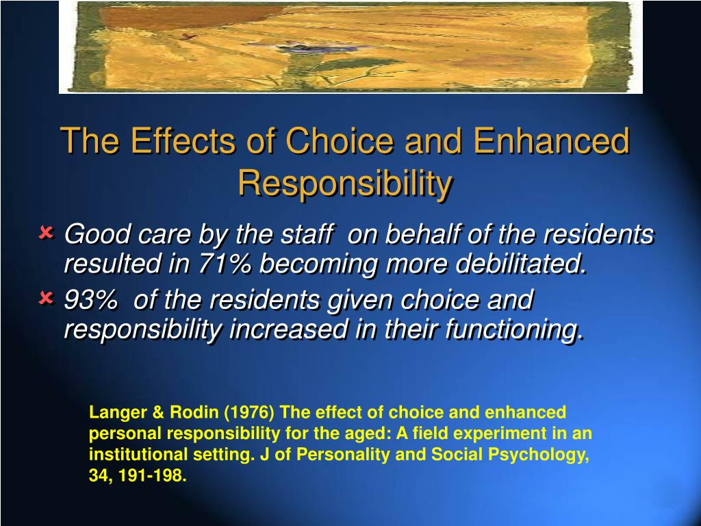 The Effects of Choice and Enhanced Responsibility