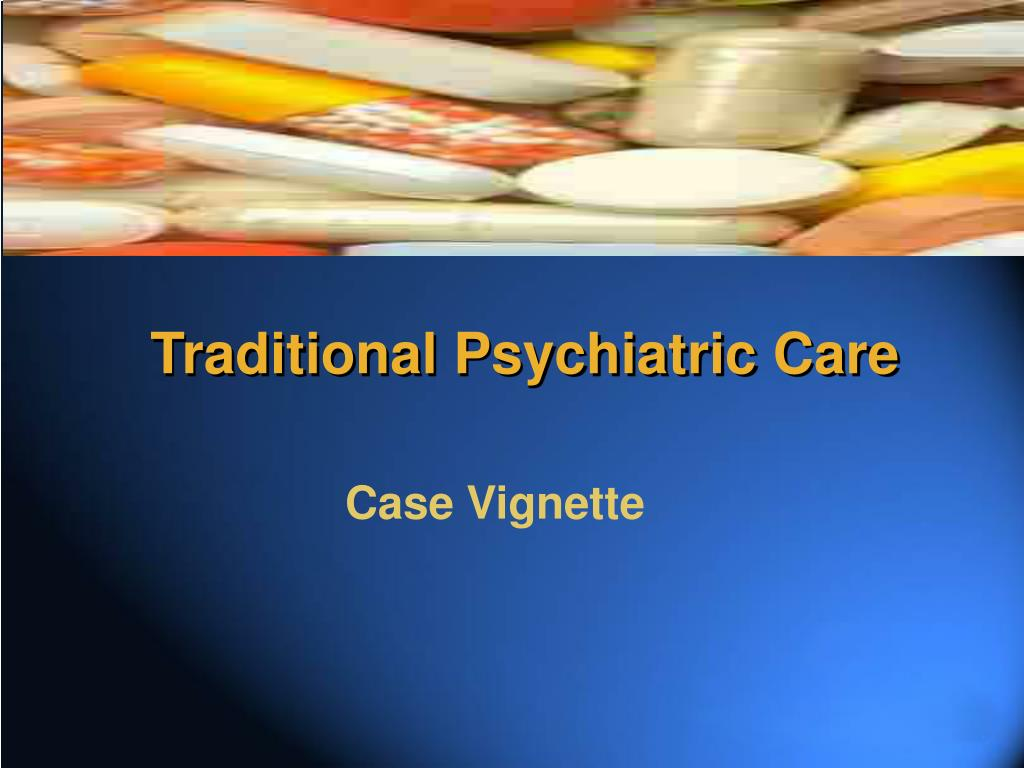 Traditional Psychiatric Care