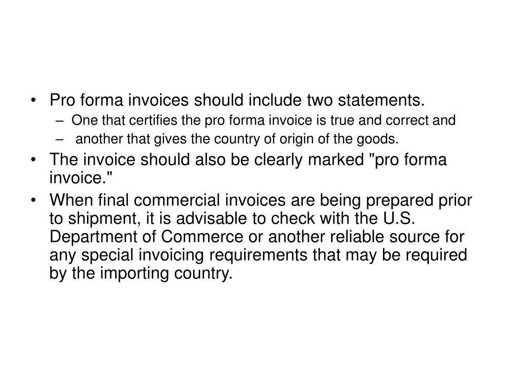 Pro forma invoices should include two statements.