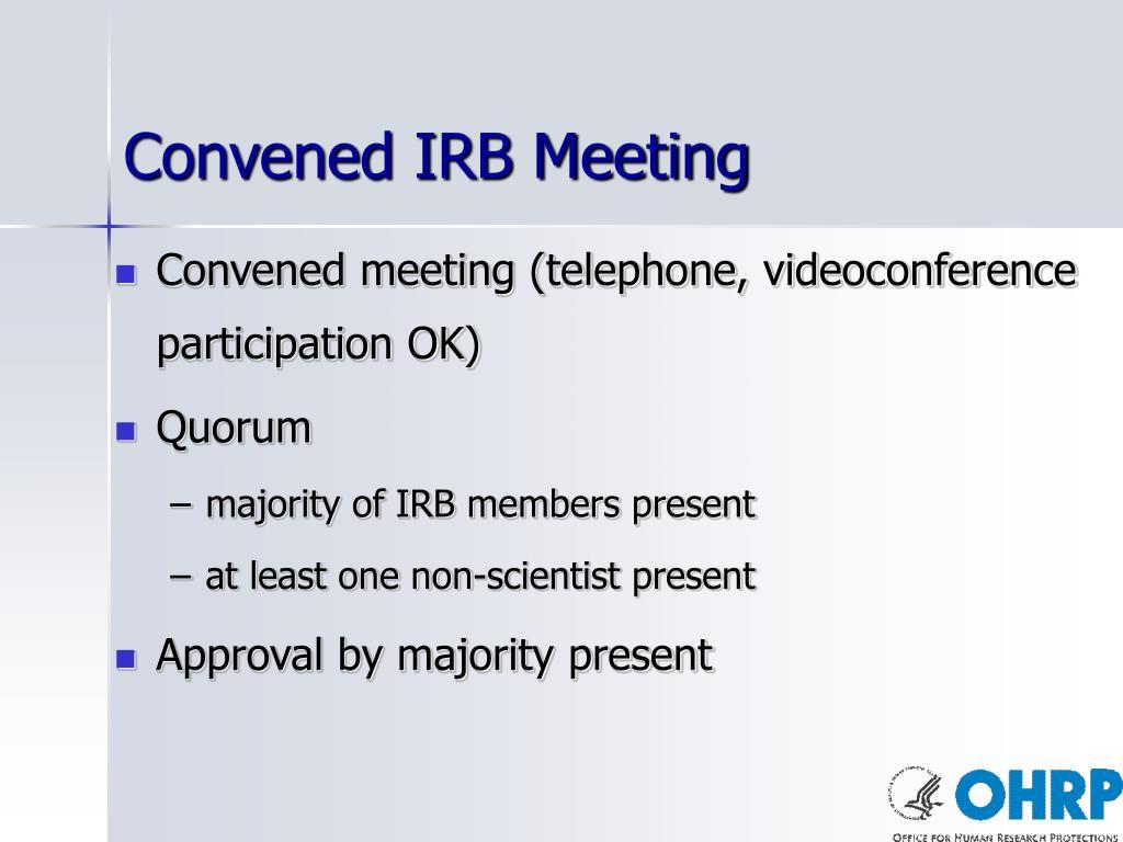 Convened IRB Meeting
