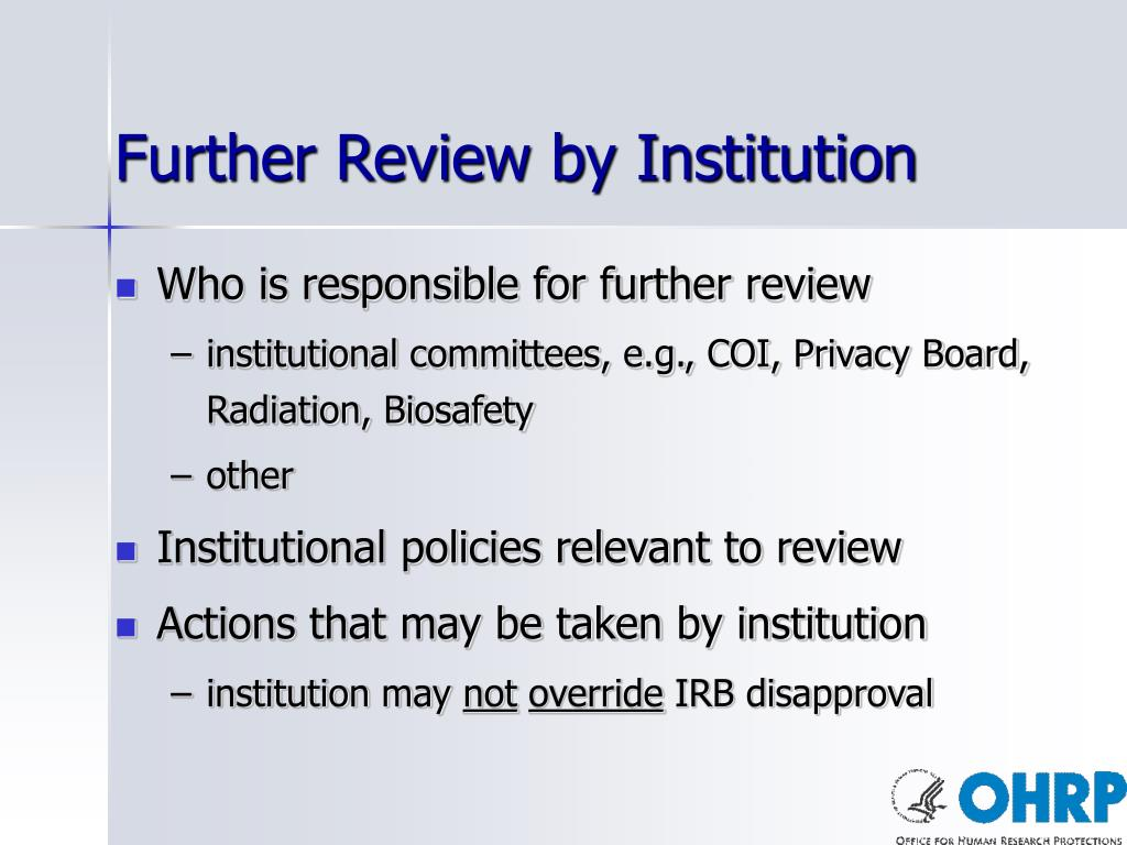 Further Review by Institution