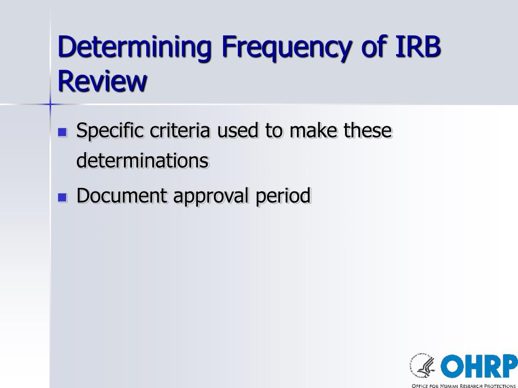 Determining Frequency of IRB Review