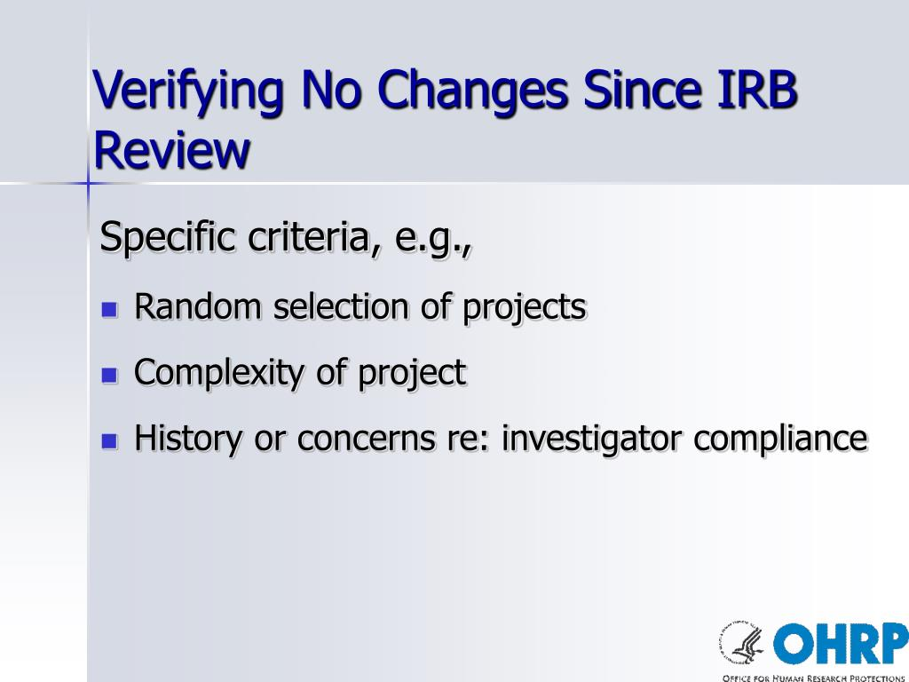 Verifying No Changes Since IRB Review