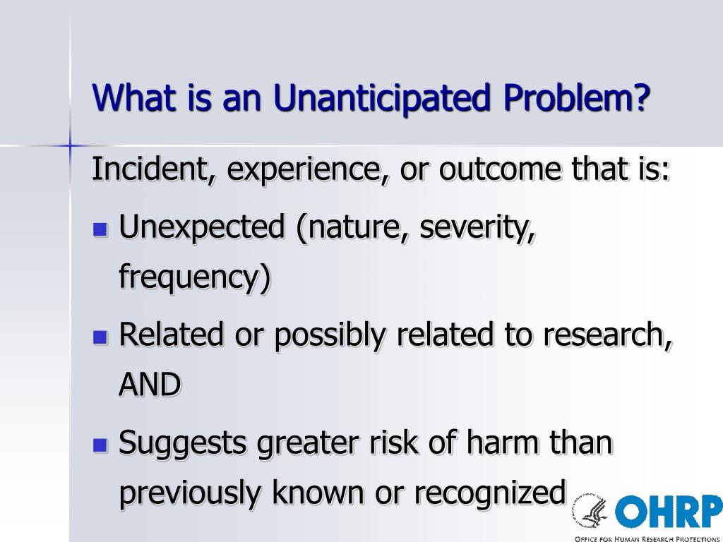 What is an Unanticipated Problem?