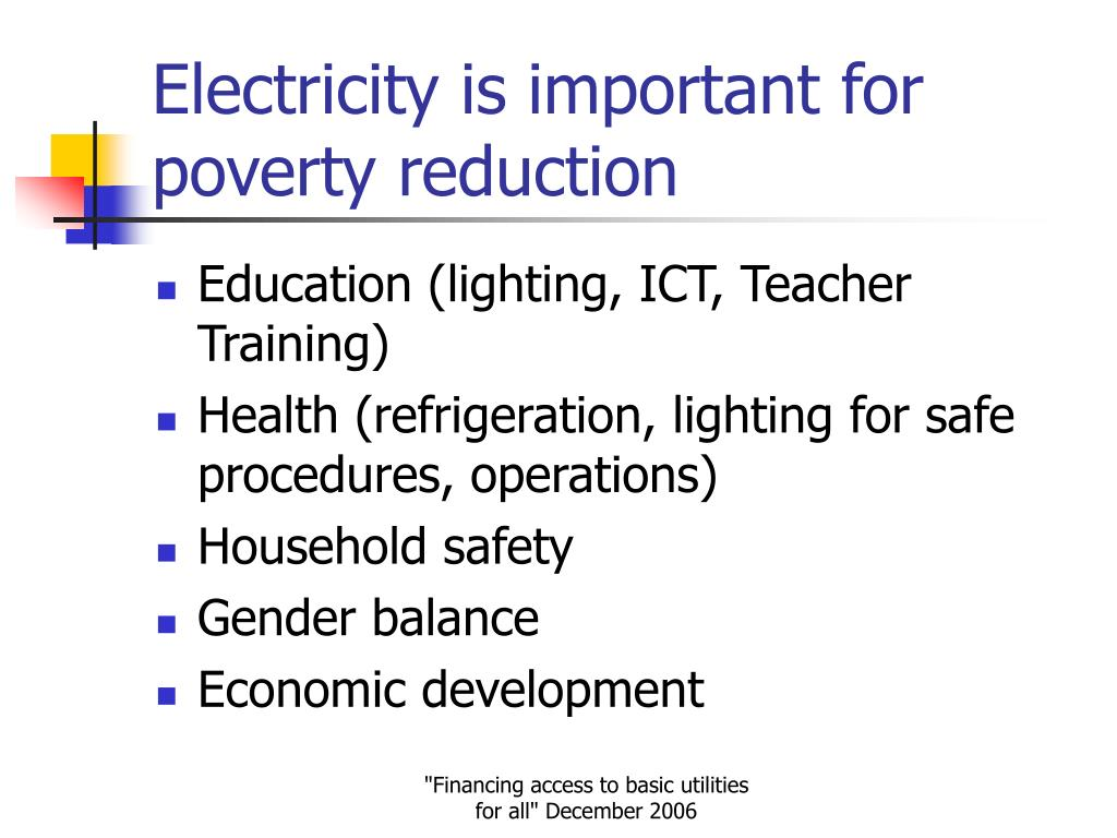 Electricity is important for poverty reduction