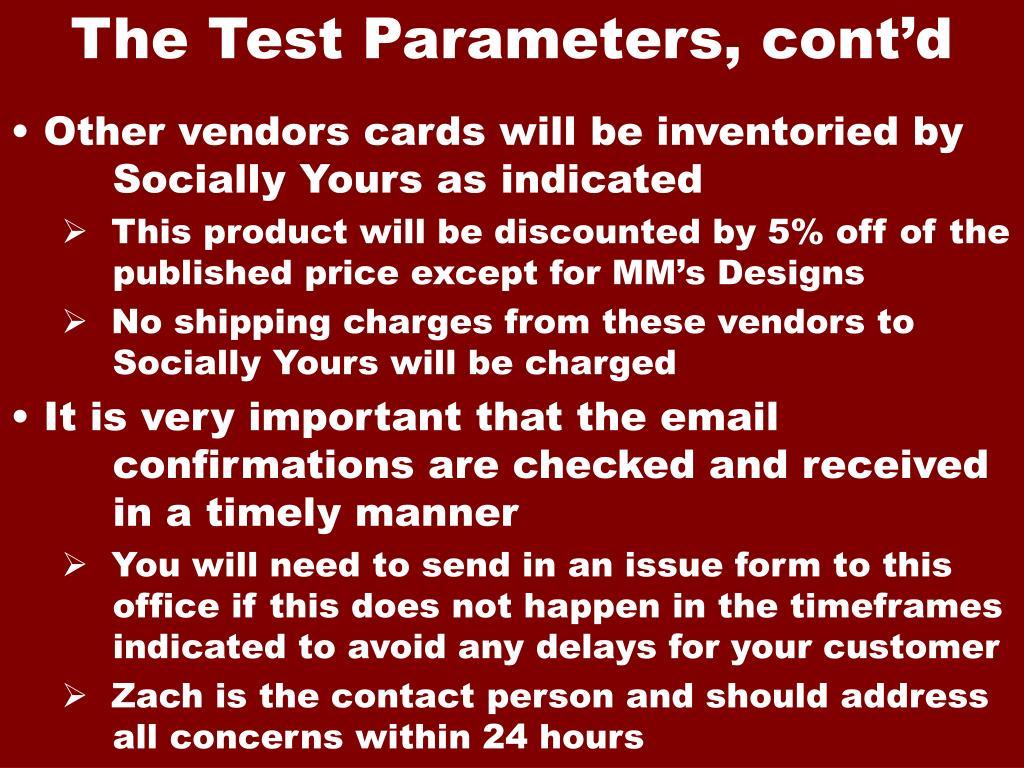 The Test Parameters, cont'd