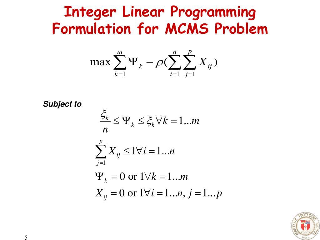 Integer Linear Programming Formulation for MCMS Problem