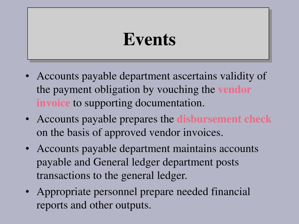 Accounts payable department ascertains validity of the payment obligation by vouching the