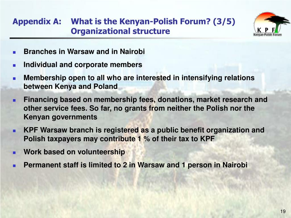 Appendix A: 	What is the Kenyan-Polish Forum? (3/5) 			Organizational structure