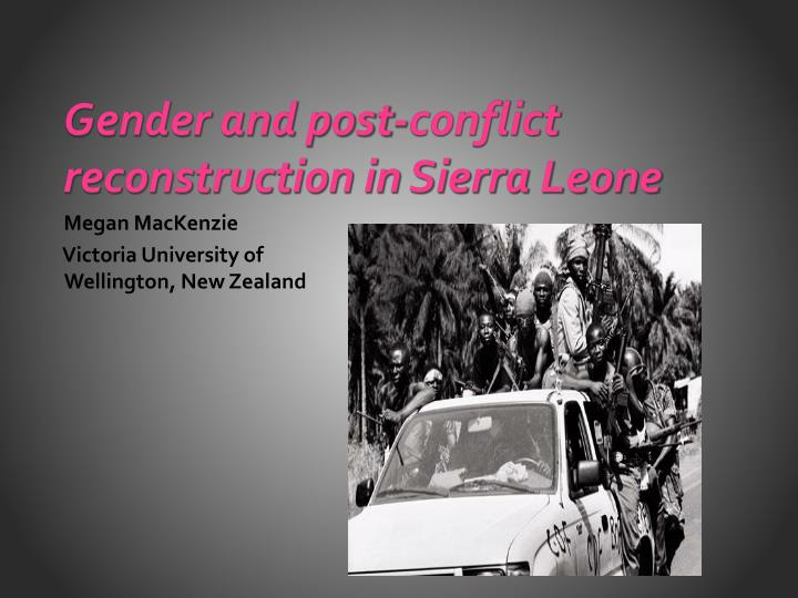 Gender and post conflict reconstruction in sierra leone