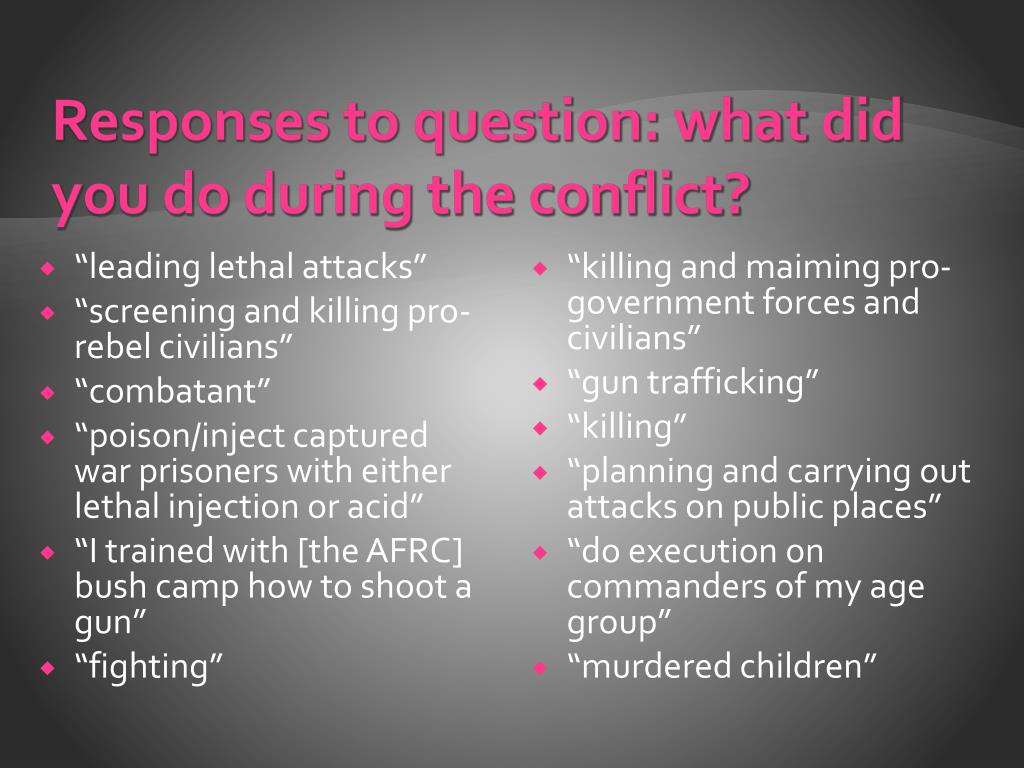Responses to question: what did you do during the conflict?