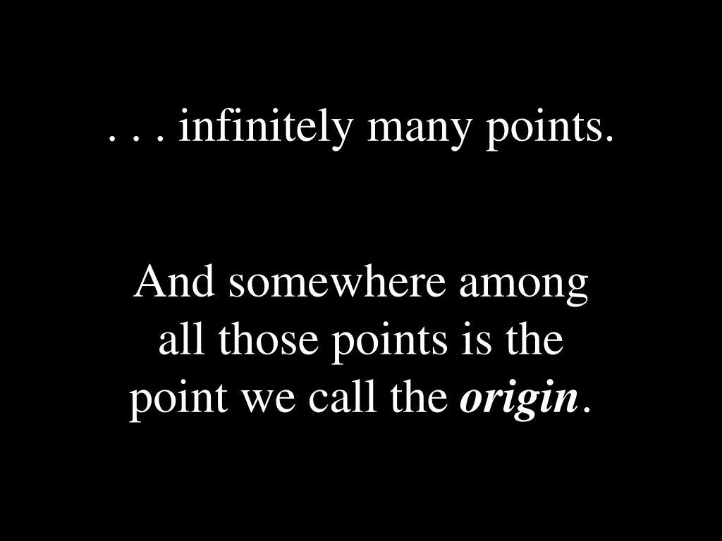 . . . infinitely many points.