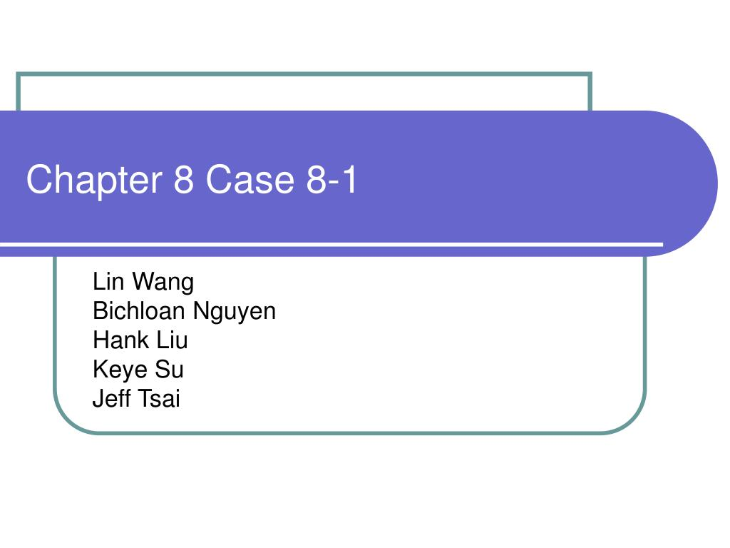 Chapter 8 Case 8-1