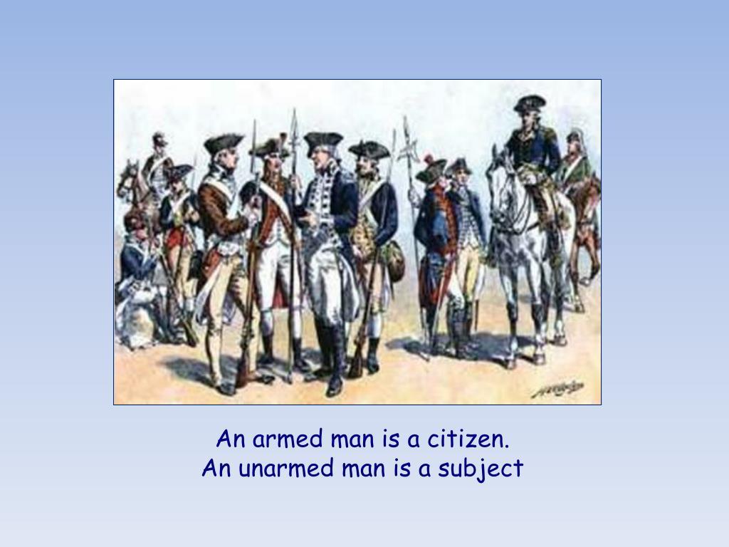 An armed man is a citizen.