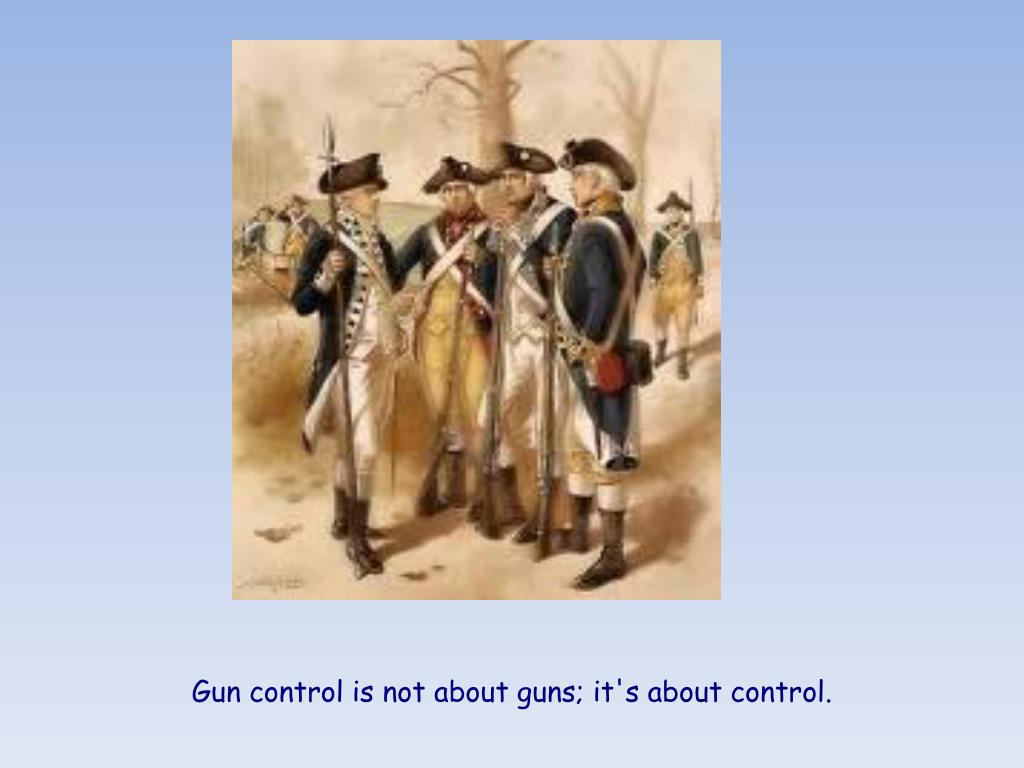 Gun control is not about guns; it's about control.