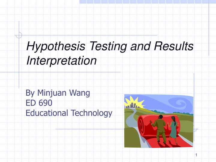 Hypothesis testing and results interpretation