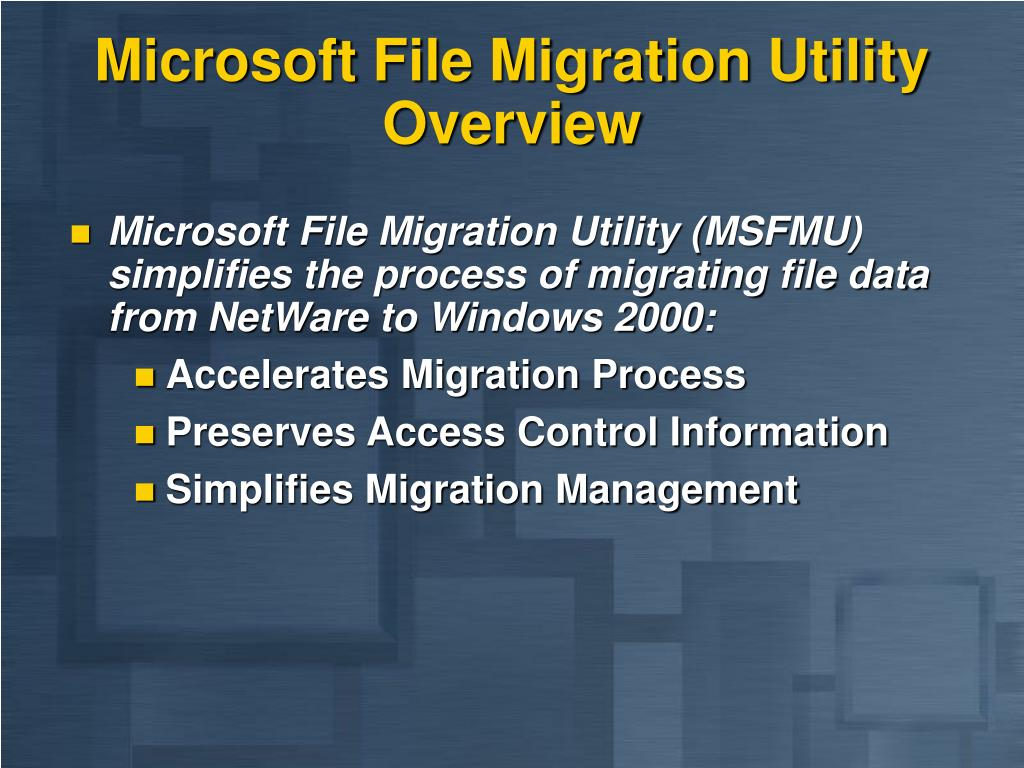 Microsoft File Migration Utility Overview