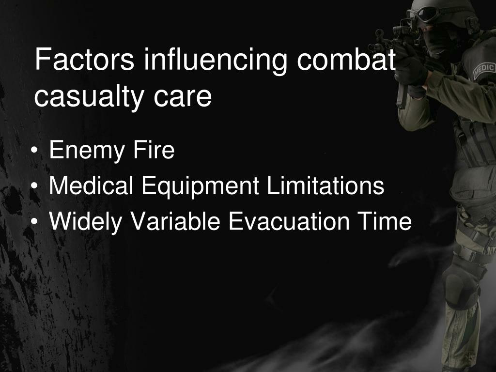 Factors influencing combat casualty care