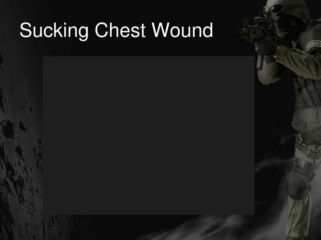 Sucking Chest Wound