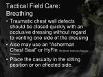 tactical field care breathing