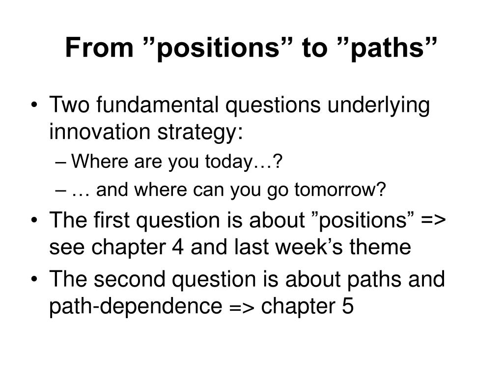 """From """"positions"""" to """"paths"""""""