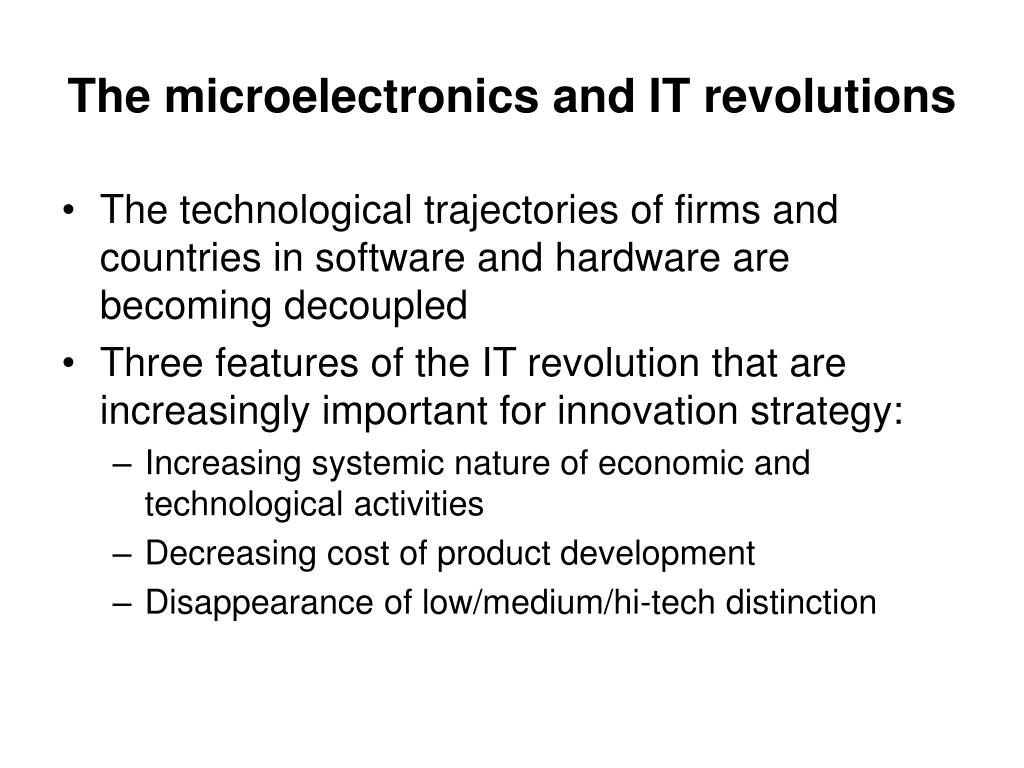 The microelectronics and IT revolutions