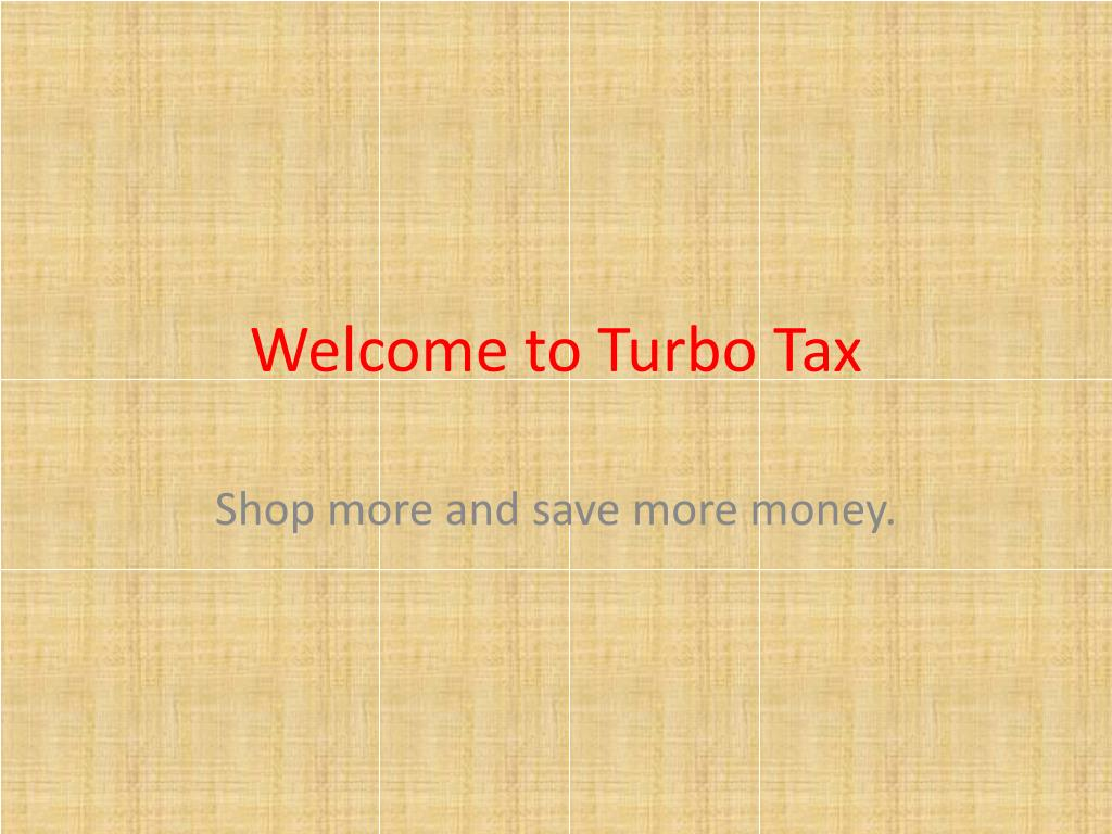 Welcome to Turbo Tax