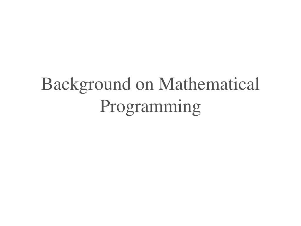 Background on Mathematical Programming