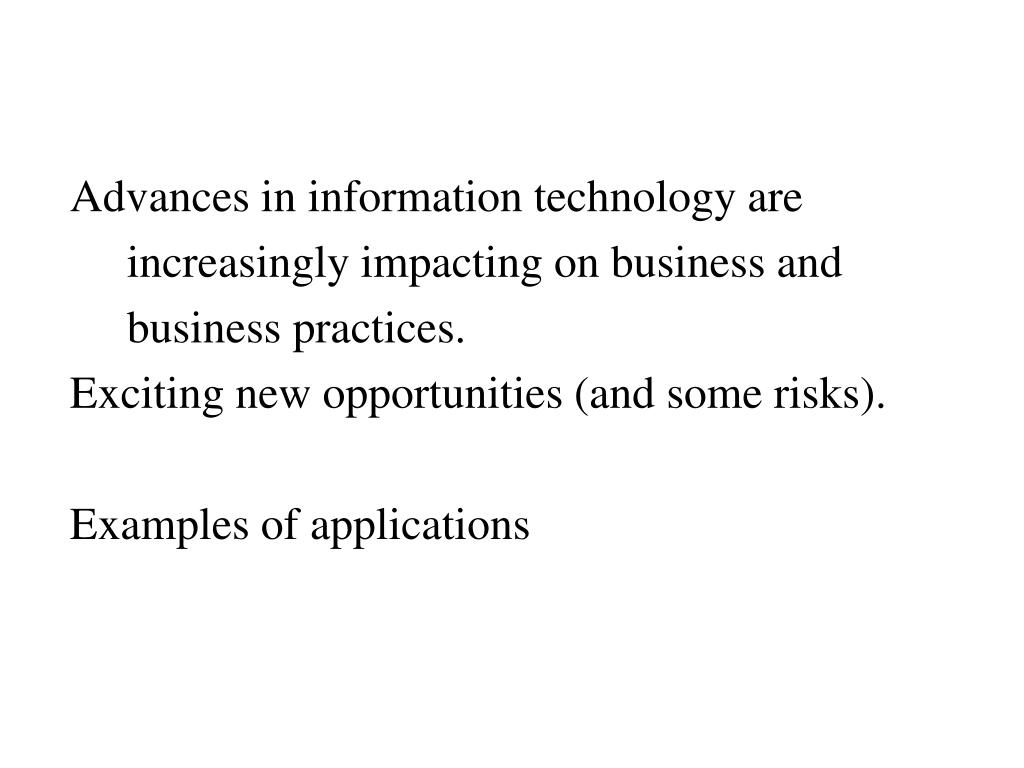 Advances in information technology are