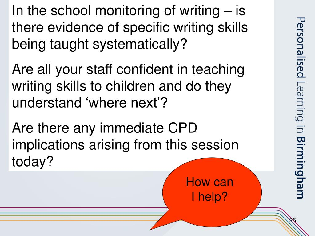 In the school monitoring of writing – is there evidence of specific writing skills being taught systematically?