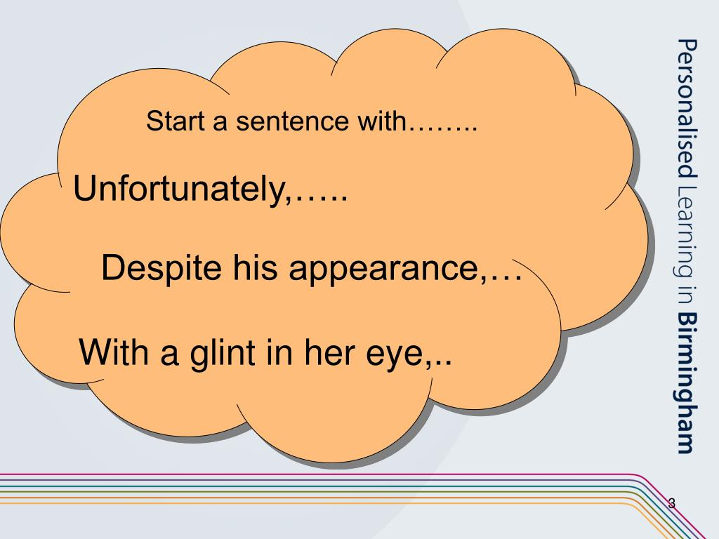 Start a sentence with……..