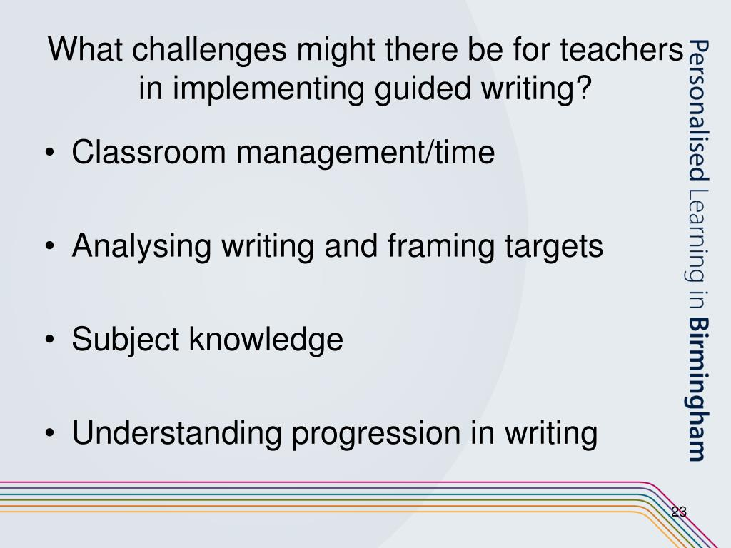 What challenges might there be for teachers in implementing guided writing?