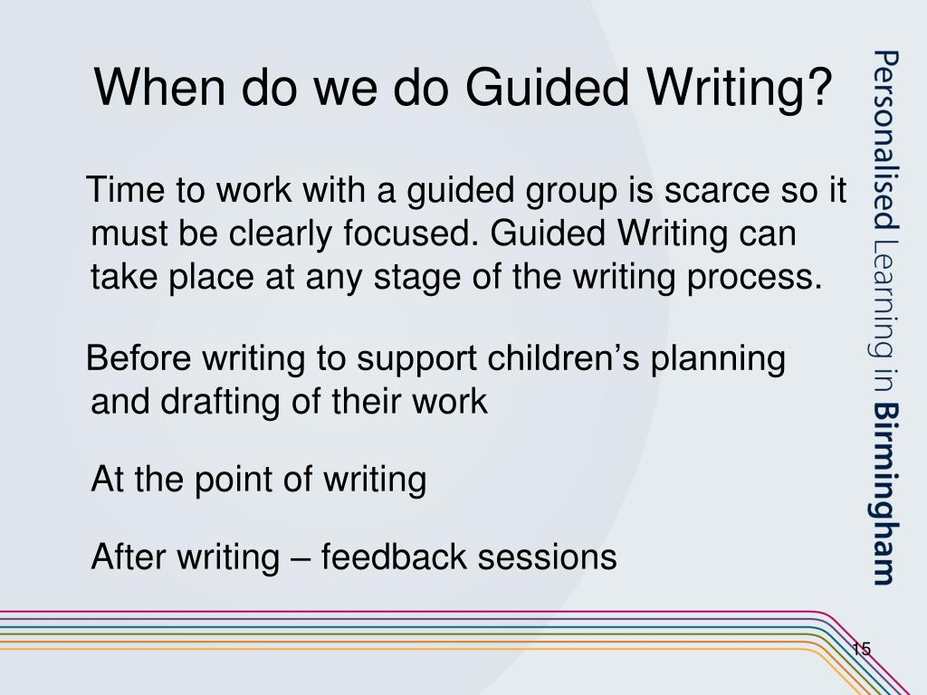 When do we do Guided Writing?