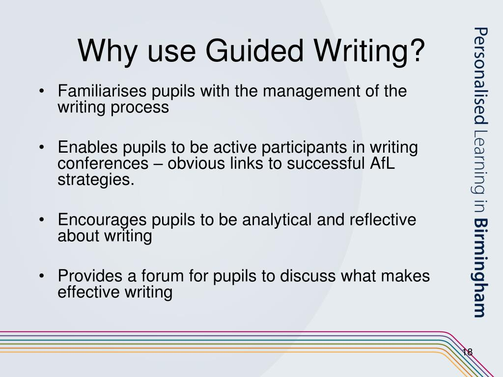 Why use Guided Writing?
