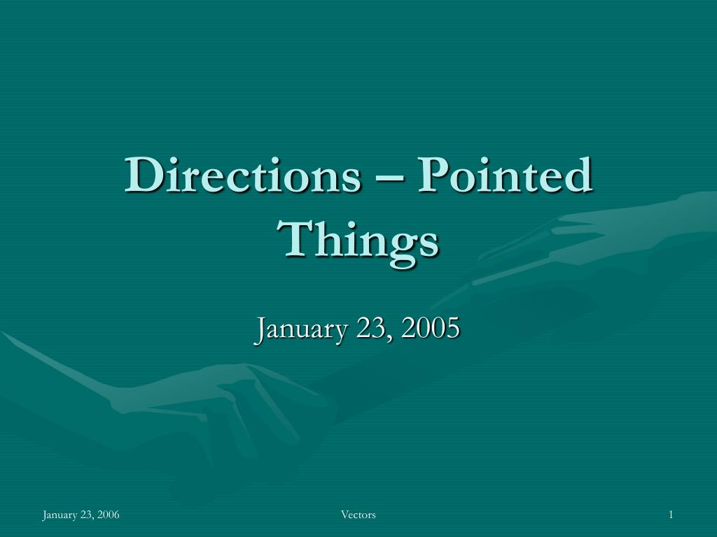 Directions – Pointed Things