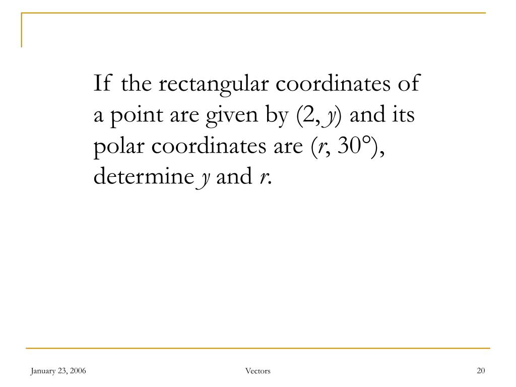 If the rectangular coordinates of a point are given by (2,